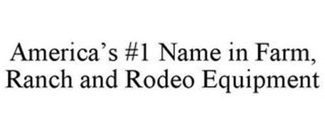 AMERICA'S #1 NAME IN FARM, RANCH AND RODEO EQUIPMENT