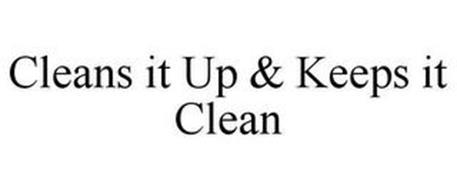 CLEANS IT UP & KEEPS IT CLEAN