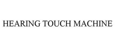 HEARING TOUCH MACHINE