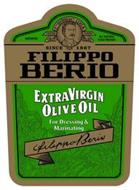 IMPORTED F. PO BERIO & CO. LUCCA TRADE MARK ALL NATURAL COLD PRESSED SINCE 1867 FILIPPO BERIO EXTRA VIRGIN OLIVE OIL FOR DRESSING & MARINATING FILIPPO BERIO