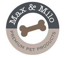 MAX & MILO PREMIUM PET PRODUCTS