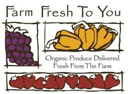 FARM FRESH TO YOU ORGANIC PRODUCE DELIVERED FRESH FROM THE FARM
