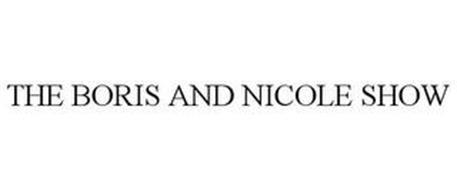 THE BORIS AND NICOLE SHOW
