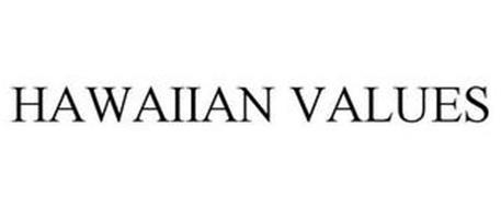 HAWAIIAN VALUES
