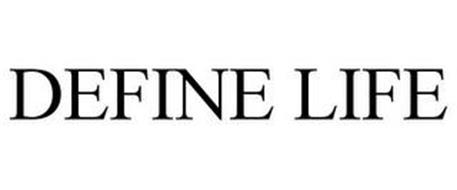DEFINE LIFE
