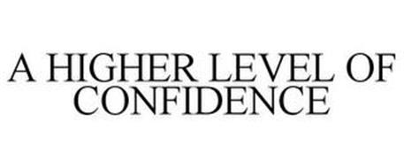 A HIGHER LEVEL OF CONFIDENCE