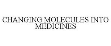 CHANGING MOLECULES INTO MEDICINES