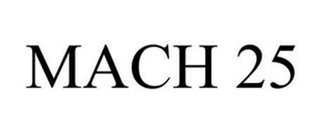 MACH 25