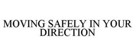 MOVING SAFELY IN YOUR DIRECTION