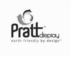 PRATTDISPLAY EARTH FRIENDLY BY DESIGN