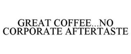 GREAT COFFEE...NO CORPORATE AFTERTASTE