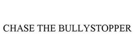 CHASE THE BULLYSTOPPER