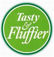 TASTY & FLUFFIER