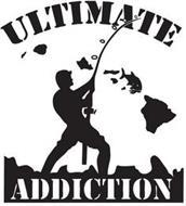 ULTIMATE ADDICTION