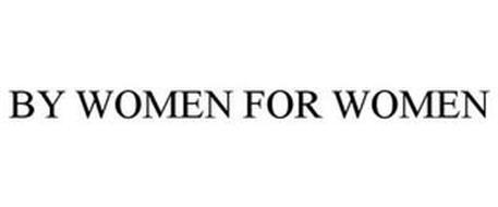 BY WOMEN FOR WOMEN