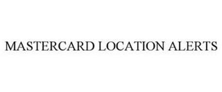 MASTERCARD LOCATION ALERTS