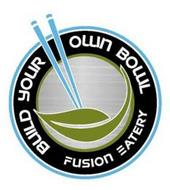 BUILD YOUR OWN BOWLS FUSION EATERY