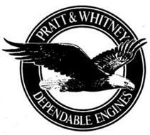 PRATT & WHITNEY DEPENDABLE ENGINES