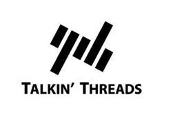 TT TALKIN' THREADS