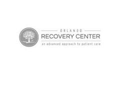 ORC ORLANDO RECOVERY CENTER AN ADVANCEDAPPROACH TO PATIENT CARE