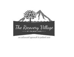 THE RECOVERY VILLAGE AT PALMER LAKE AN ADVANCED APPROACH TO PATIENT CARE
