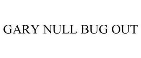 GARY NULL BUG OUT