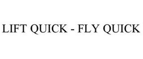 LIFT QUICK - FLY QUICK