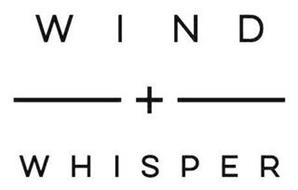 WIND + WHISPER