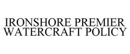IRONSHORE PREMIER WATERCRAFT POLICY