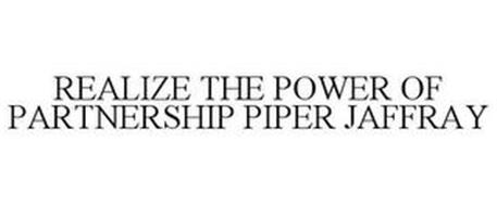 REALIZE THE POWER OF PARTNERSHIP PIPER JAFFRAY