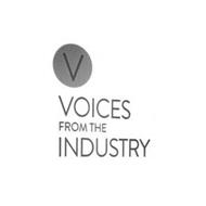V VOICES FROM THE INDUSTRY