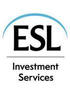 ESL INVESTMENT SERVICES