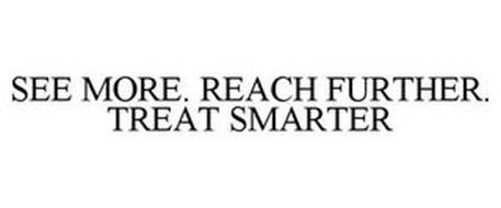 SEE MORE. REACH FURTHER. TREAT SMARTER