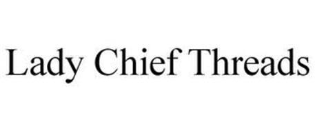 LADY CHIEF THREADS