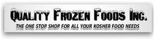 QUALITY FROZEN FOODS INC. THE ONE STOP FOR ALL YOUR KOSHER FOOD NEEDS