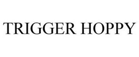 TRIGGER HOPPY