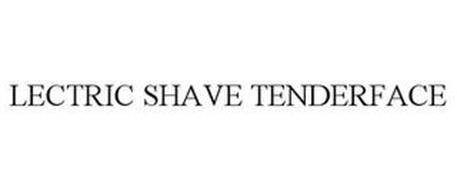 LECTRIC SHAVE TENDERFACE