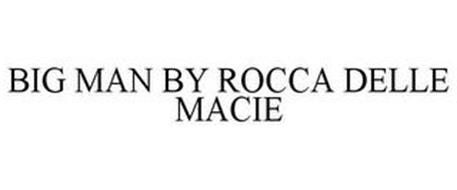 BIG MAN BY ROCCA DELLE MACIE