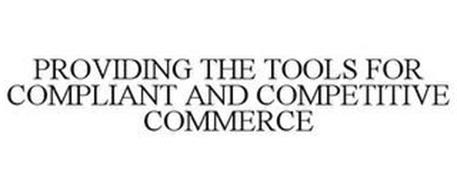 PROVIDING THE TOOLS FOR COMPLIANT AND COMPETITIVE COMMERCE