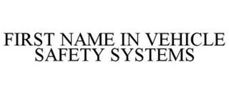 FIRST NAME IN VEHICLE SAFETY SYSTEMS