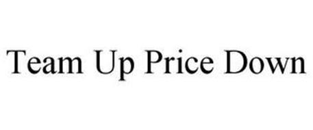 TEAM UP PRICE DOWN