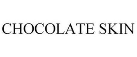 CHOCOLATE SKIN