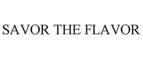 SAVOR THE FLAVOR