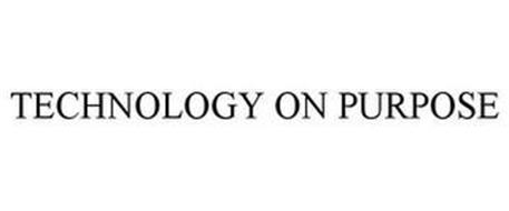 TECHNOLOGY ON PURPOSE