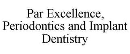PAR EXCELLENCE, PERIODONTICS AND IMPLANT DENTISTRY