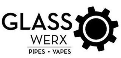 GLASS WERX PIPES · VAPES