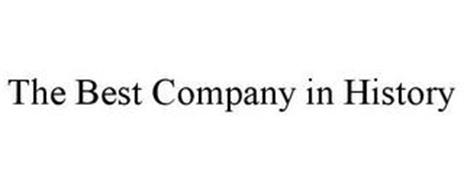 THE BEST COMPANY IN HISTORY