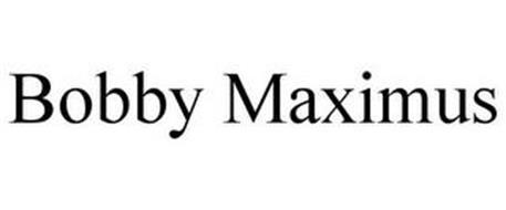 BOBBY MAXIMUS