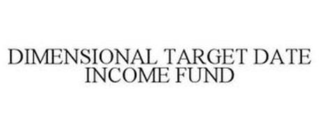 DIMENSIONAL TARGET DATE INCOME FUND