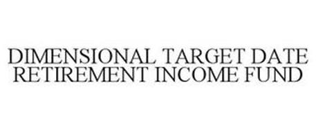 DIMENSIONAL TARGET DATE RETIREMENT INCOME FUND